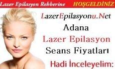 Adana Lazer Epilasyon Seans Fiyatları / Ücretleri