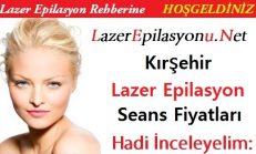Kırşehir Lazer Epilasyon Seans Fiyatları / Ücretleri