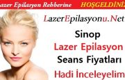 Sinop Lazer Epilasyon Seans Fiyatları / Ücretleri