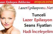 Tunceli Lazer Epilasyon Seans Fiyatları / Ücretleri