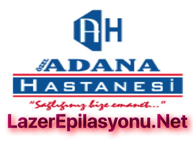 Özel Adana Hastanesi Lazer Epilasyon Gidenler Yaptıranlar