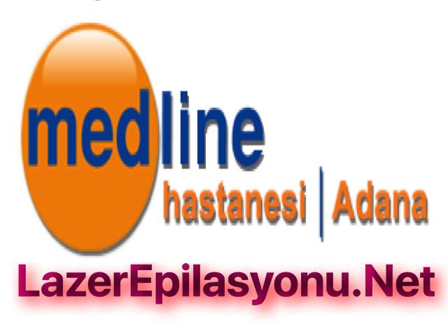 Adana Özel Medline Hastanesi Lazer Epilasyon Gidenler