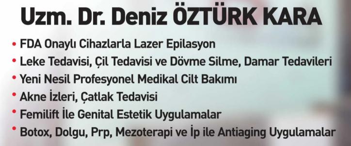 Uzm. Dr.Deniz ÖZTÜRK KARA (Dermatoloji Uzmanı)